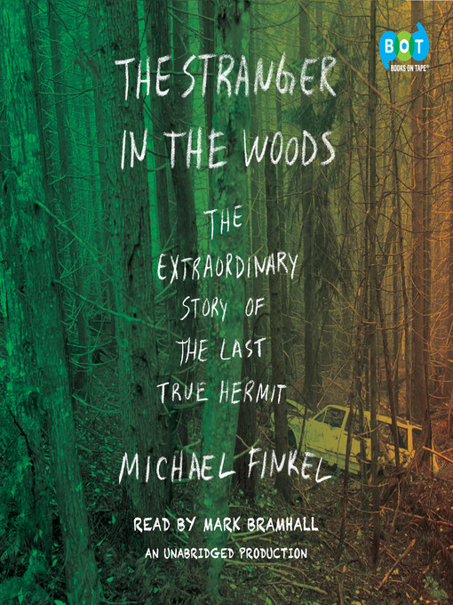 Title details for The Stranger in the Woods by Michael Finkel - Wait list